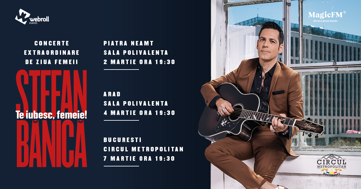 "Stefan Banica sustine in luna martie 3 concerte ""Te iubesc, femeie!"""